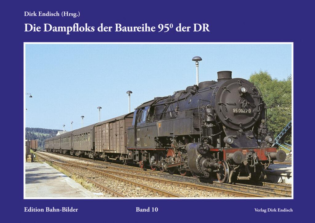Die Dampfloks der Baureihe 95.0 der DR