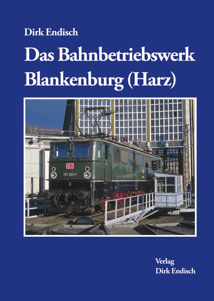 Das Bahnbetriebswerk Blankenburg