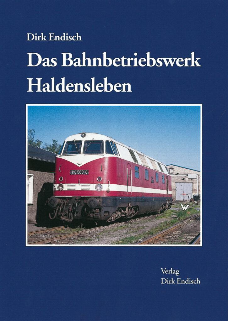 Das Bahnbetriebswerk Haldensleben