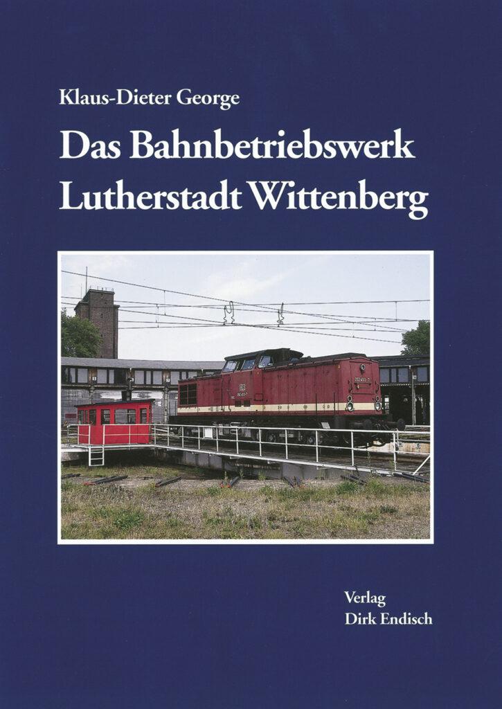 Das Bahnbetriebswerk Lu.-Wittenberg