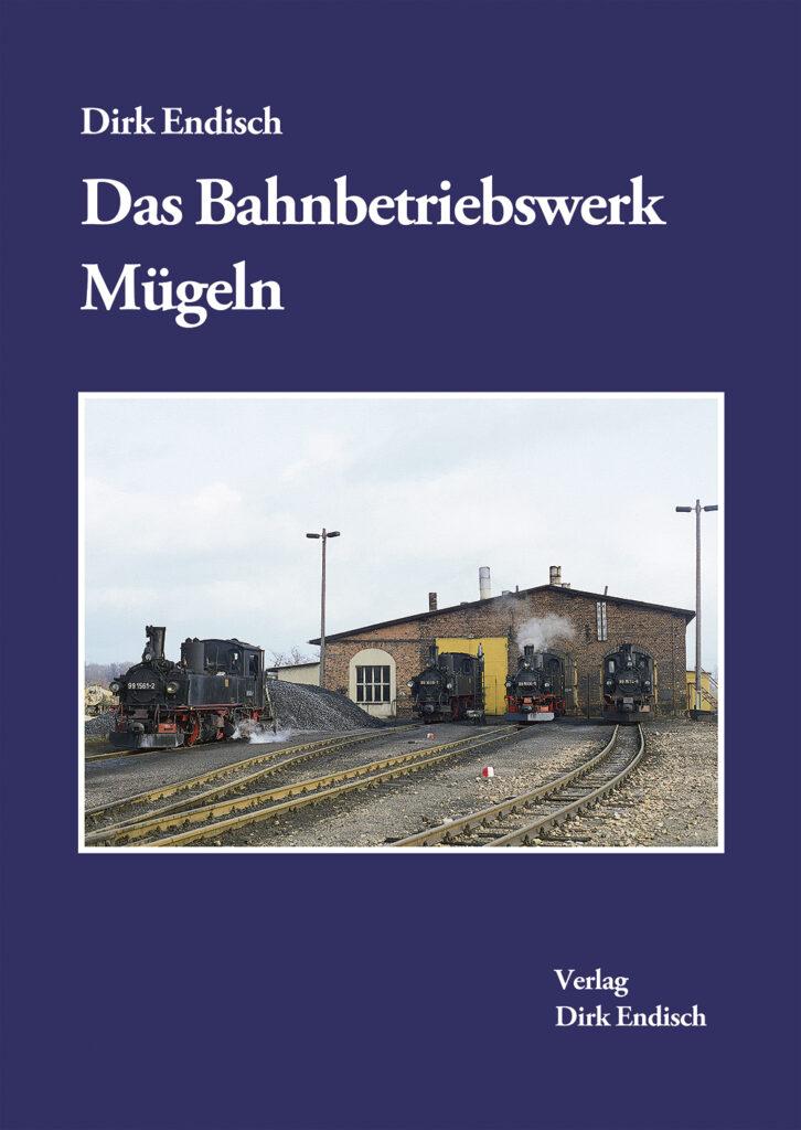 Das Bahnbetriebswerk Mügeln