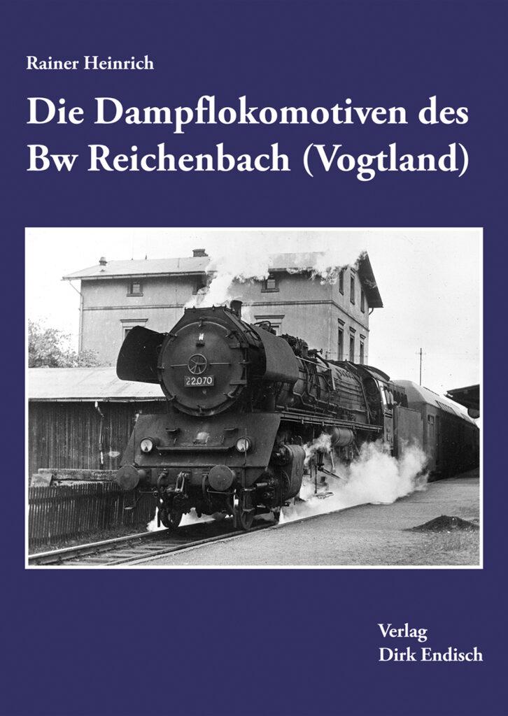 Die Dampflokomotiven des Bw Reichenbach