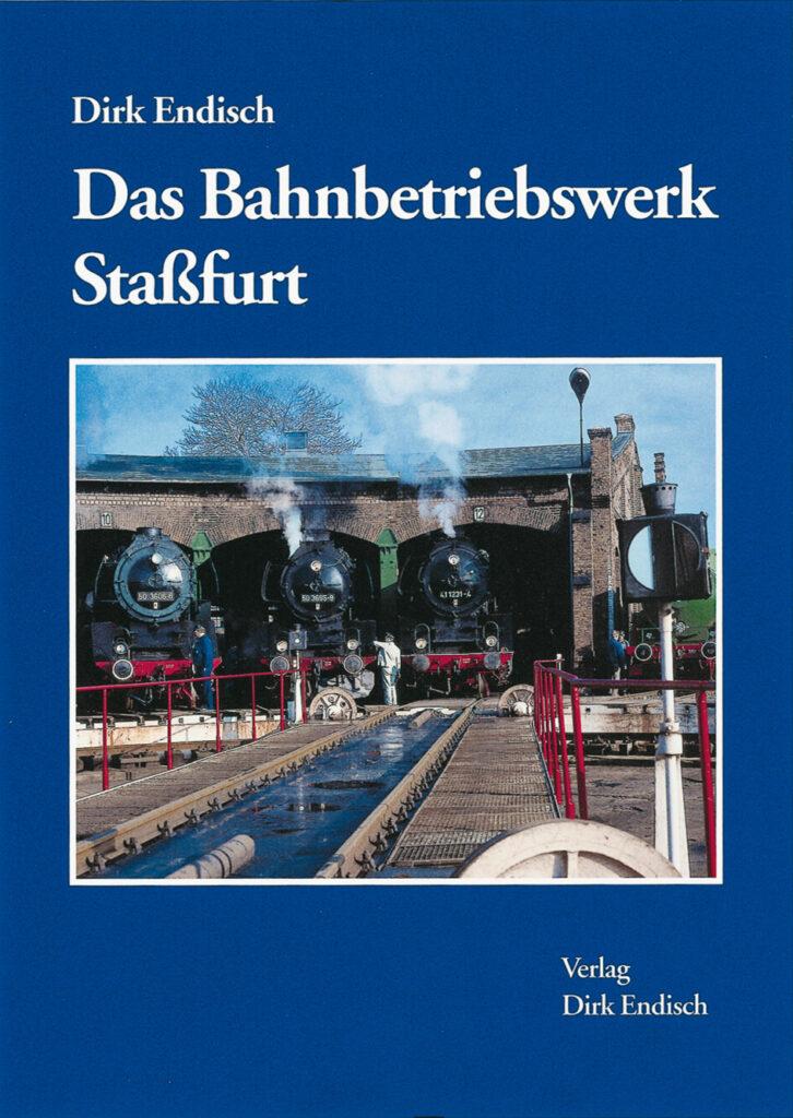 Das Bahnbetriebswerk Staßfurt