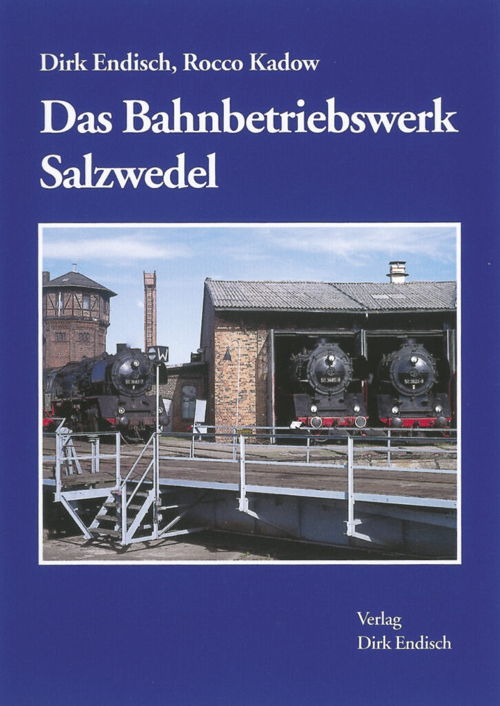 Das Bahnbetriebswerk Salzwedel