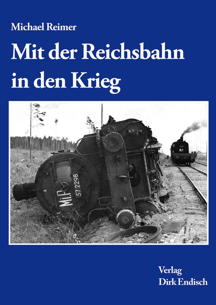 Mit der Reichsbahn in den Krieg