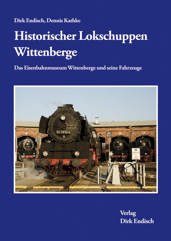 Historischer Lokschuppen Wittenberge und seine Fahrzeuge