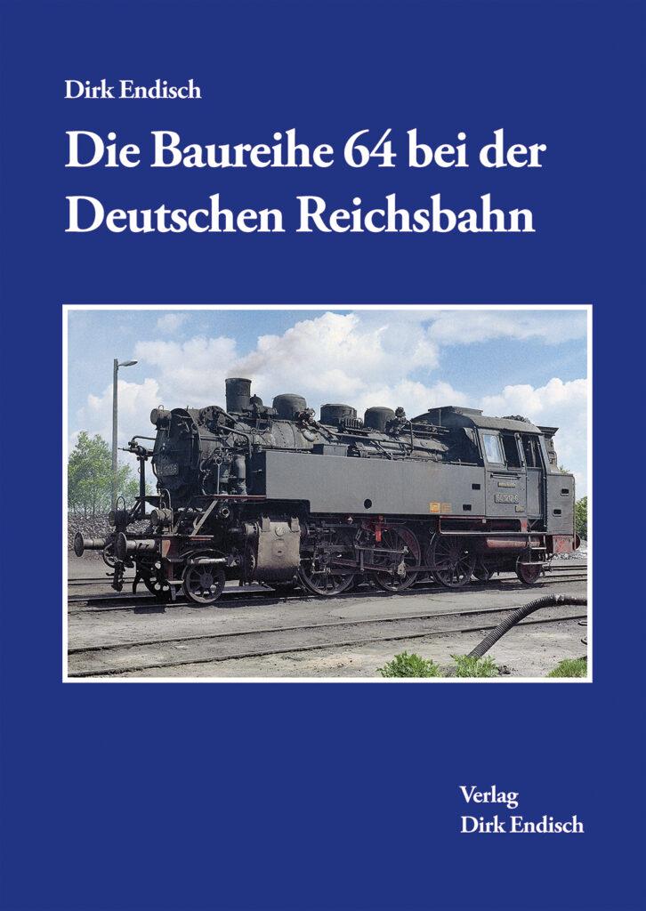 Die Baureihe 64 bei der Deutschen Reichsbahn