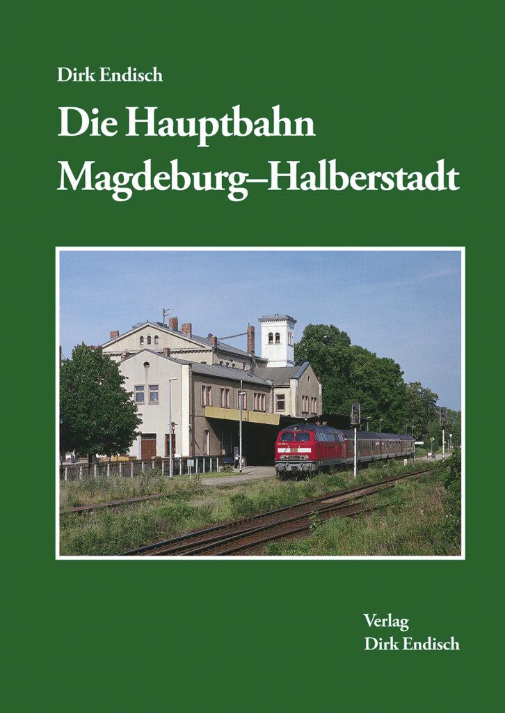 Die Hauptbahn Magdeburg-Halberstadt