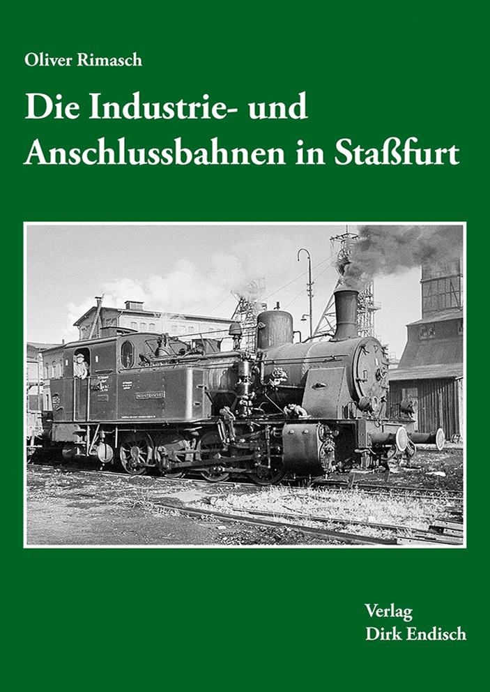 Die Industrie- und Anschlussbahnen in Staßfurt