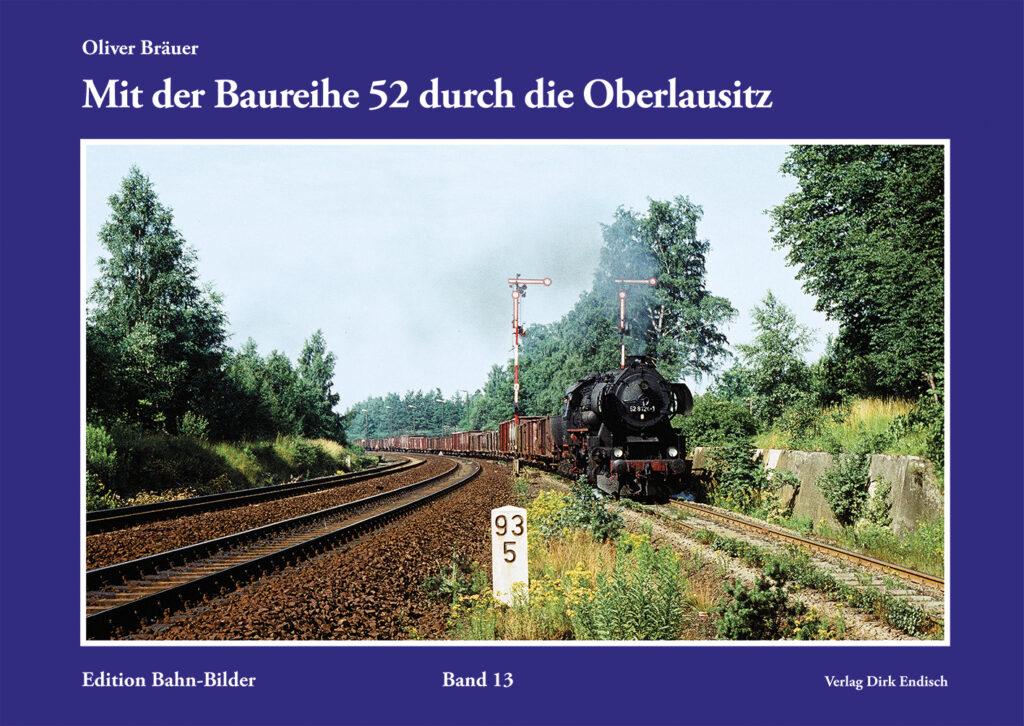 Mit der Baureihe 52 durch die Oberlausitz