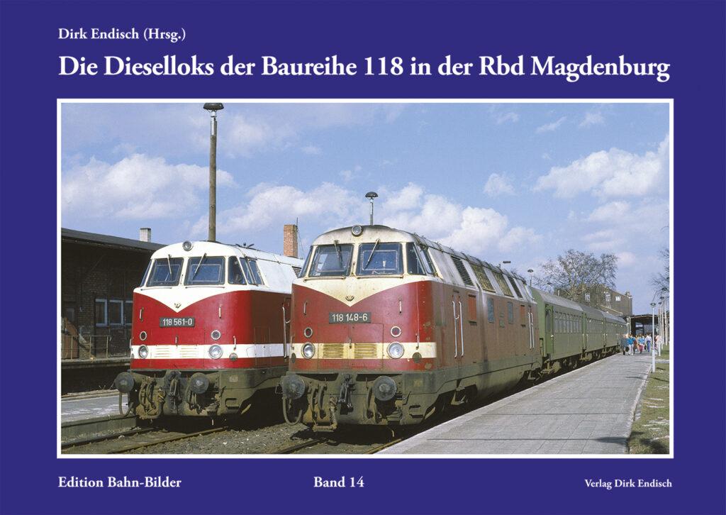 Die Dieselloks der Baureihe 118 in der Rbd Magdeburg