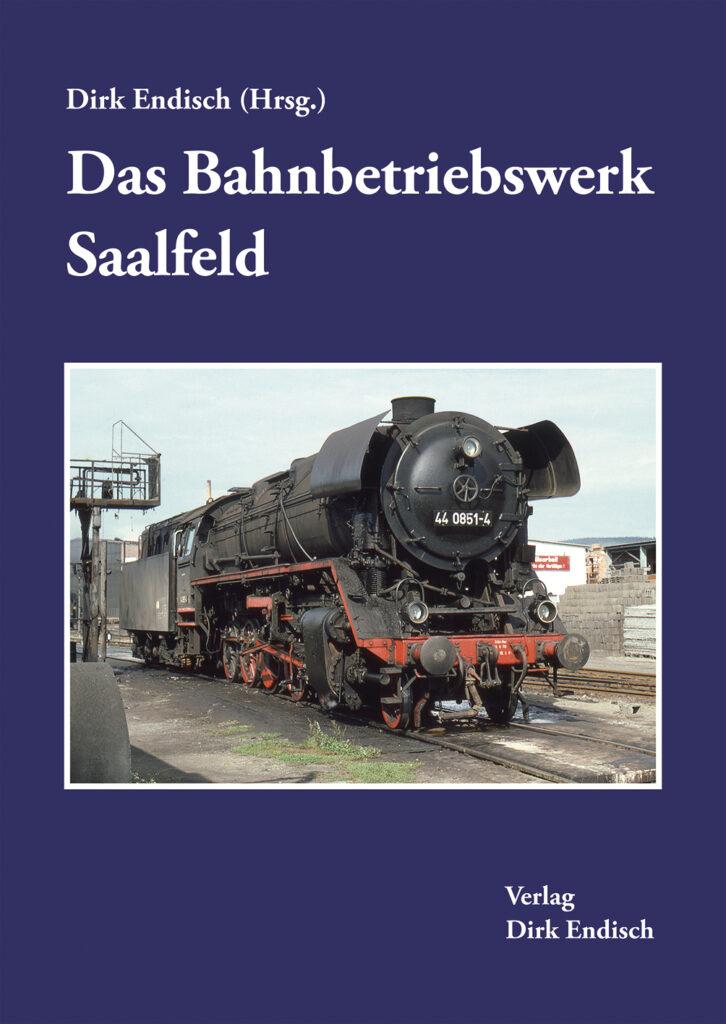 Das Bahnbetriebswerk Saalfeld