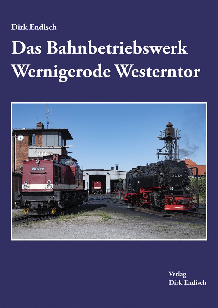 Das Bahnbetriebswerk Wernigerode-Westerntor