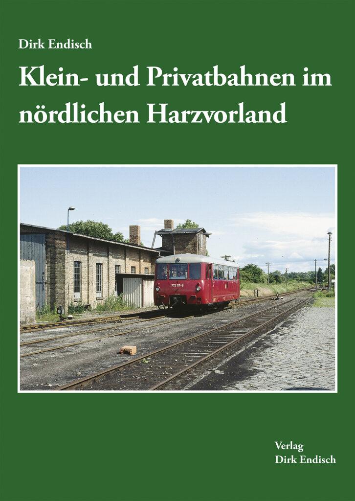 Klein- und Privatbahnen im nördlichen Harzvorland