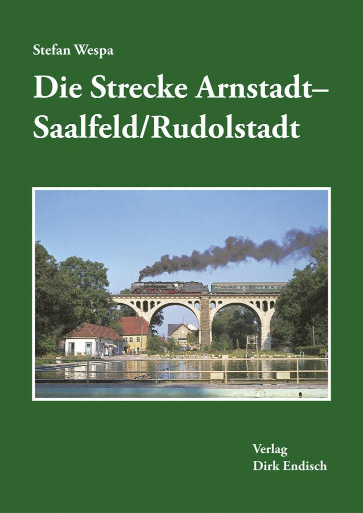 Die Strecke Arnstadt–Saalfeld/Rudolstadt