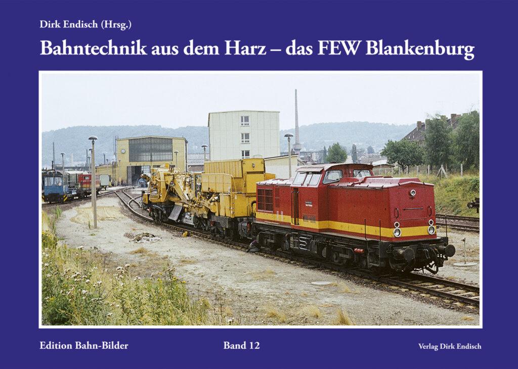 Bahntechnik aus dem Harz – das FEW Blankenburg